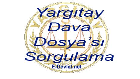 yargitay-dosyasi-sorgulama