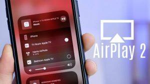 AirPlay 2 ile gelen yenilikler